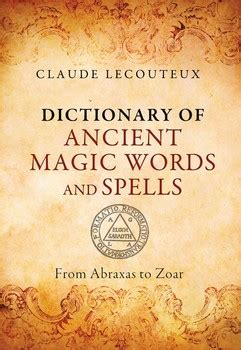 Dictionary of Ancient Magic Words and Spells | Book by